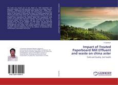 Bookcover of Impact of Treated Paperboard Mill Effluent and waste on china aster