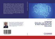 Bookcover of Language Attitudes and Aptitudes & their Implications for Education