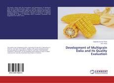 Portada del libro de Development of Multigrain Dalia and Its Quality Evaluation
