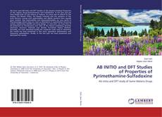 Bookcover of AB INITIO and DFT Studies of Properties of Pyrimethamine-Sulfadoxine