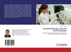 Bookcover of Particle Detector and the Drift Chamber