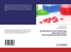 Couverture de Antibacterial and Antifungal Drug Discovery: Benzimidazole Derivatives