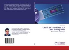 Bookcover of Losses of Fabricated SOI Slot Waveguides