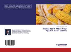 Bookcover of Resistance In Maize Crop Against Insect Vermin