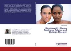 Обложка Homosexuality:African Traditional Religion and Christian Theology