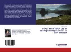 Buchcover von Status and Habitat Use of Boselaphus tragocamelus in SWR of Nepal