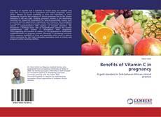 Bookcover of Benefits of Vitamin C in pregnancy
