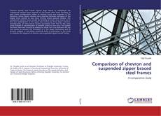 Bookcover of Comparison of chevron and suspended zipper braced steel frames