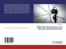 Bookcover of SENG 466: Autonomous and Remote Control Hovercraft
