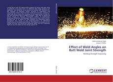 Buchcover von Effect of Weld Angles on Butt Weld Joint Strength