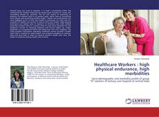 Bookcover of Healthcare Workers : high physical endurance, high morbidities