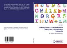 Bookcover of Vocabulary Achievement in Elementary Language Learners
