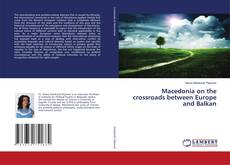 Copertina di Macedonia on the crossroads between Europe and Balkan
