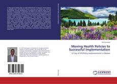Capa do livro de Moving Health Policies to Successful Implementation