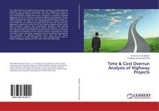 Portada del libro de Time & Cost Overrun Analysis of Highway Projects