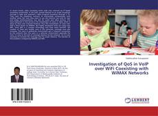 Copertina di Investigation of QoS in VoIP over WiFi Coexisting with WiMAX Networks