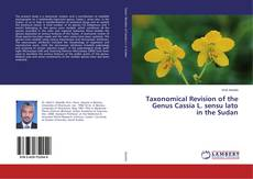 Taxonomical Revision of the Genus Cassia L. sensu lato in the Sudan kitap kapağı