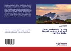 Couverture de Factors Affecting Foreign Direct Investment Mineral Mining Sector