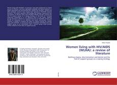 Bookcover of Women living with HIV/AIDS (WLHA): a review of literature