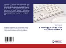 Buchcover von A novel approach to solve Nastaleeq Urdu OCR