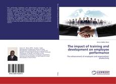 Bookcover of The impact of training and development on employee performance