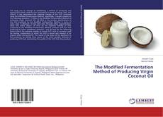 Portada del libro de The Modified Fermentation Method of Producing Virgin Coconut Oil