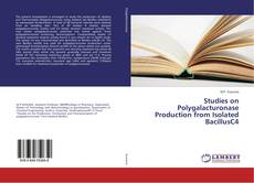 Bookcover of Studies on Polygalacturonase Production from Isolated BacillusC4