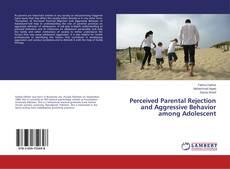 Обложка Perceived Parental Rejection and Aggressive Behavior among Adolescent