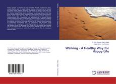 Copertina di Walking - A Healthy Way for Happy Life