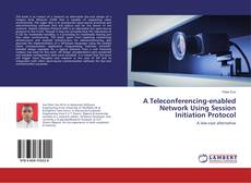 Обложка A Teleconferencing-enabled Network Using Session Initiation Protocol