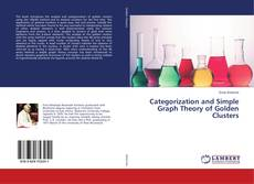 Copertina di Categorization and Simple Graph Theory of Golden Clusters