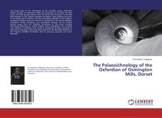 Bookcover of The Palaeoichnology of the Oxfordian of Osmington Mills, Dorset
