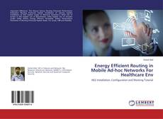 Capa do livro de Energy Efficient Routing in Mobile Ad-hoc Networks For Healthcare Env