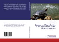 Bookcover of Ecology and Reproduction of the Indian Pond Turtle, Lissemys punctata