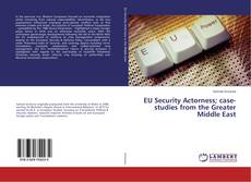 Copertina di EU Security Actorness; case-studies from the Greater Middle East