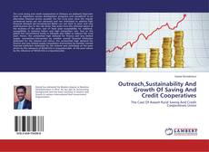 Bookcover of Outreach,Sustainability And Growth Of Saving And Credit Cooperatives