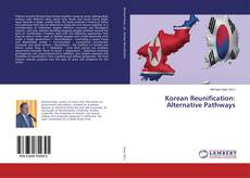 Bookcover of Korean Reunification: Alternative Pathways