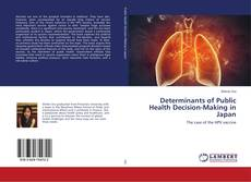 Bookcover of Determinants of Public Health Decision-Making in Japan