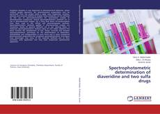 Spectrophotometric determination of diaveridine and two sulfa drugs的封面