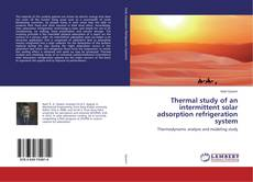 Bookcover of Thermal study of an intermittent solar adsorption refrigeration system