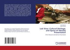 Bookcover of Lok Virsa: Cultural Heritage, and Space of Identity Presentation