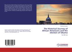 Couverture de The Historical Journey of African Americans and the election of Obama