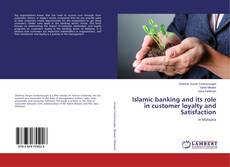 Bookcover of Islamic banking and its role in customer loyalty and Satisfaction
