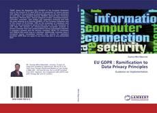 Bookcover of EU GDPR : Ramification to Data Privacy Principles