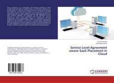 Service Level Agreement aware SaaS Placement in Cloud kitap kapağı