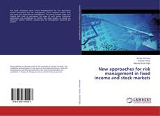 Bookcover of New approaches for risk management in fixed income and stock markets