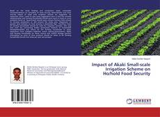 Couverture de Impact of Akaki Small-scale Irrigation Scheme on Ho/hold Food Security
