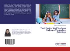 Bookcover of The Effect of VAK Teaching Styles on Vocabulary Retention