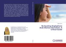 Portada del libro de Re-locating Anglophone Arab Women Narratives: A Critical Guide