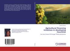 Обложка Agricultural financing initiatives in developing Countries